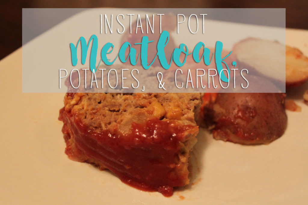 Instant Pot Meatloaf, Potatoes, and Carrots   One Hangry Mama
