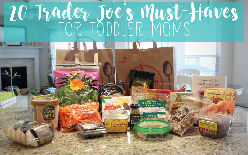20 things you MUST get at a Trader Joe's if you're a toddler mom!