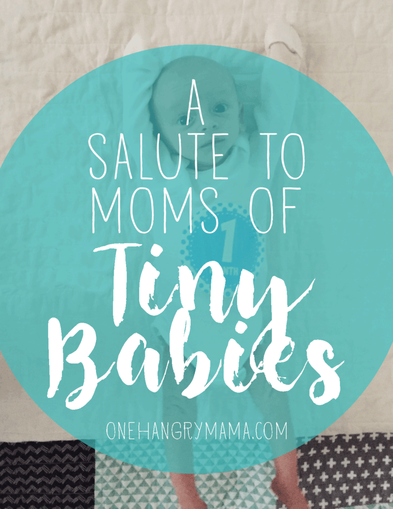 Moms of tiny babies have it rough. Weight checks, reflux, anxiety galore... here's to you, tiny baby moms!