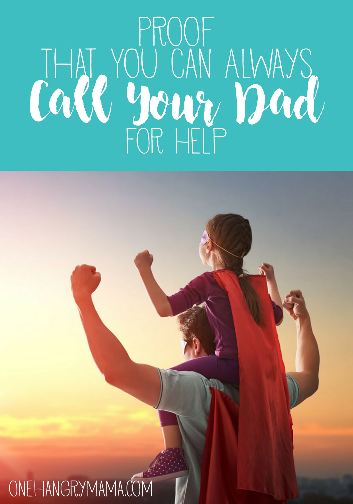 Dads are awesome. You can ALWAYS call your dad for help, no matter how ridiculous the situation may (or may NOT) be, and he'll come running to save the day.