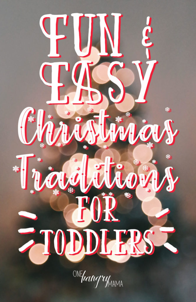 Fun & EASY Christmas Traditions for Toddlers – the holidays don't have to be stressful, mama!