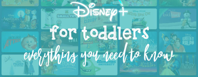 Here's EVERYTHING you need to know about getting started with Disney+ for toddlers!