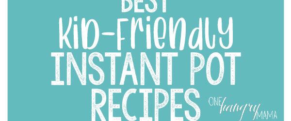 The best kid-friendly instant pot recipes your whole family will love! These recipes are fast, easy, AND delicious, and your kids will never guess they're healthy too.