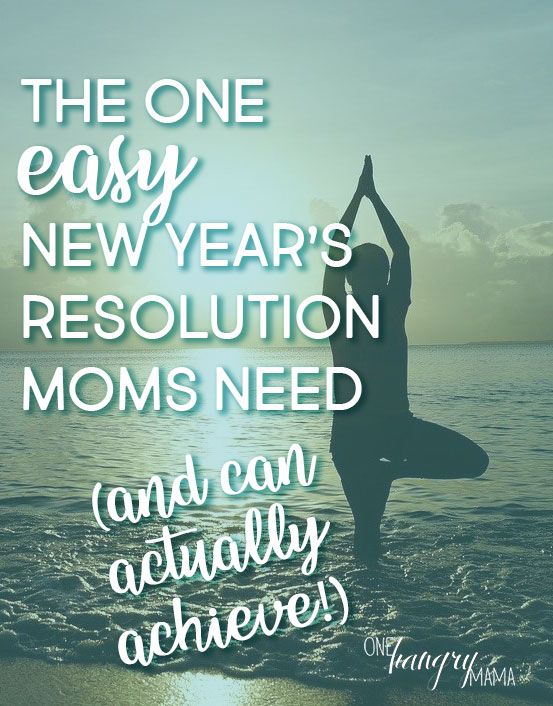 The one EASY New Year's Resolution for moms is BALANCE. And when you follow these steps, it's actually attainable this year.