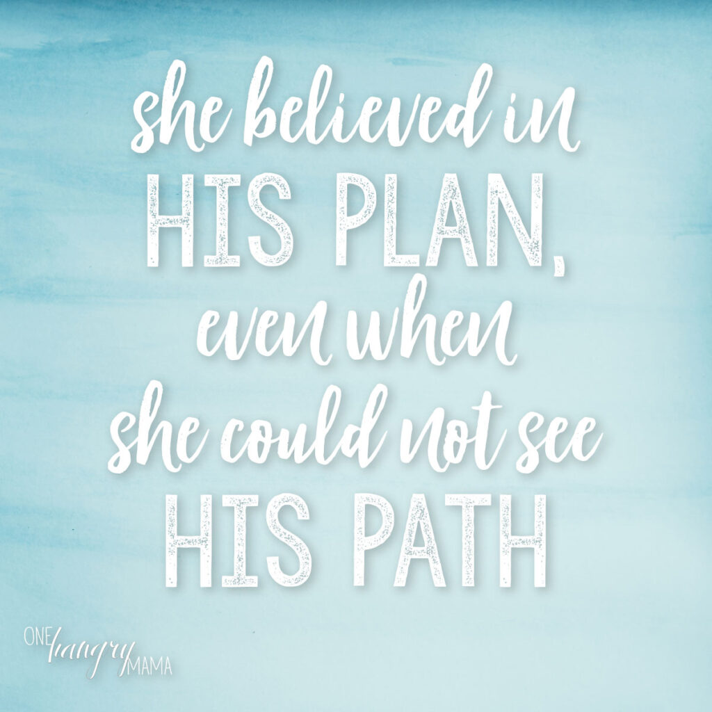 """She believed in His plan, even when she could not see His path."" A wonderful religious infertility quote to remind you to hold onto hope, even when you can't see God's larger plan."